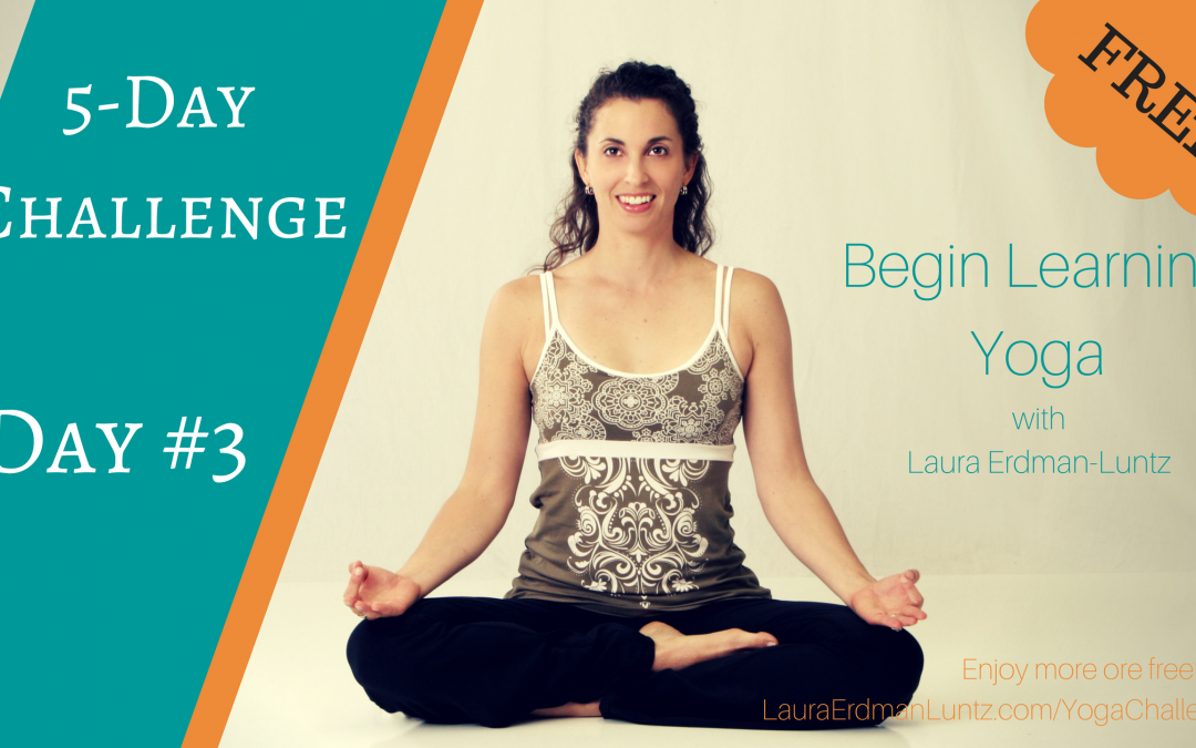 5-Day Challenge: Learn Yoga Day #3