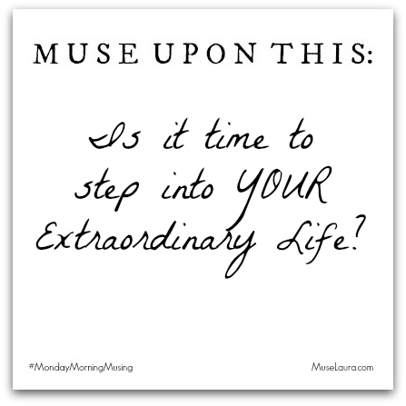 Musing: Live Your Extraordinary Life | Life Coaching with MuseLaura