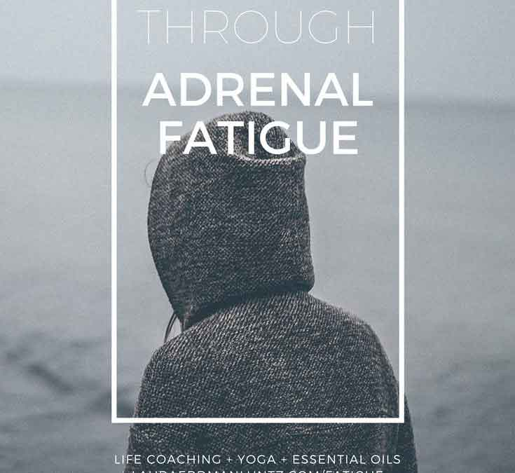 Tired…all the time. My journey through adrenal fatigue
