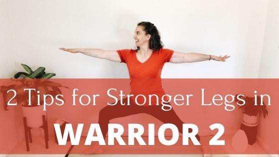 NEW YouTube Video: 2 Tips for Stronger Legs in Warrior 2