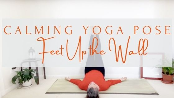 Powerful Calming Tool: Feet Up the Wall
