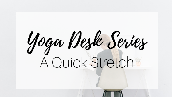 Yoga at Your Desk Video: A Quick Stretch