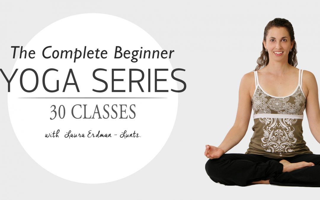 Complete Beginner Yoga Series: Video One