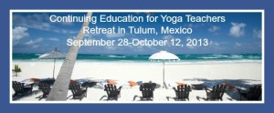 Yoga Teacher Retreat to Tulum, Mexico