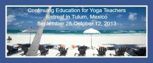 Yoga Teacher Retreat to Tulum, Mexico