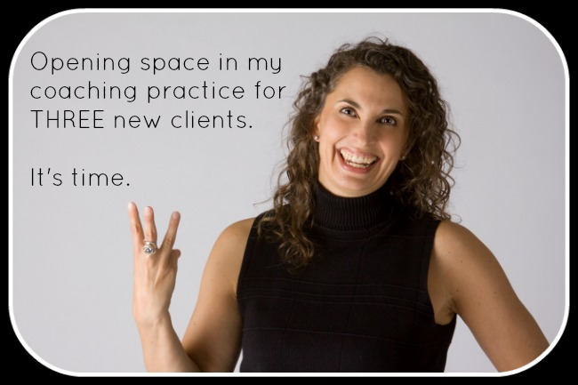 Click for More Info: Opening my Life Coaching Practice to 3 Clients Who are READY!