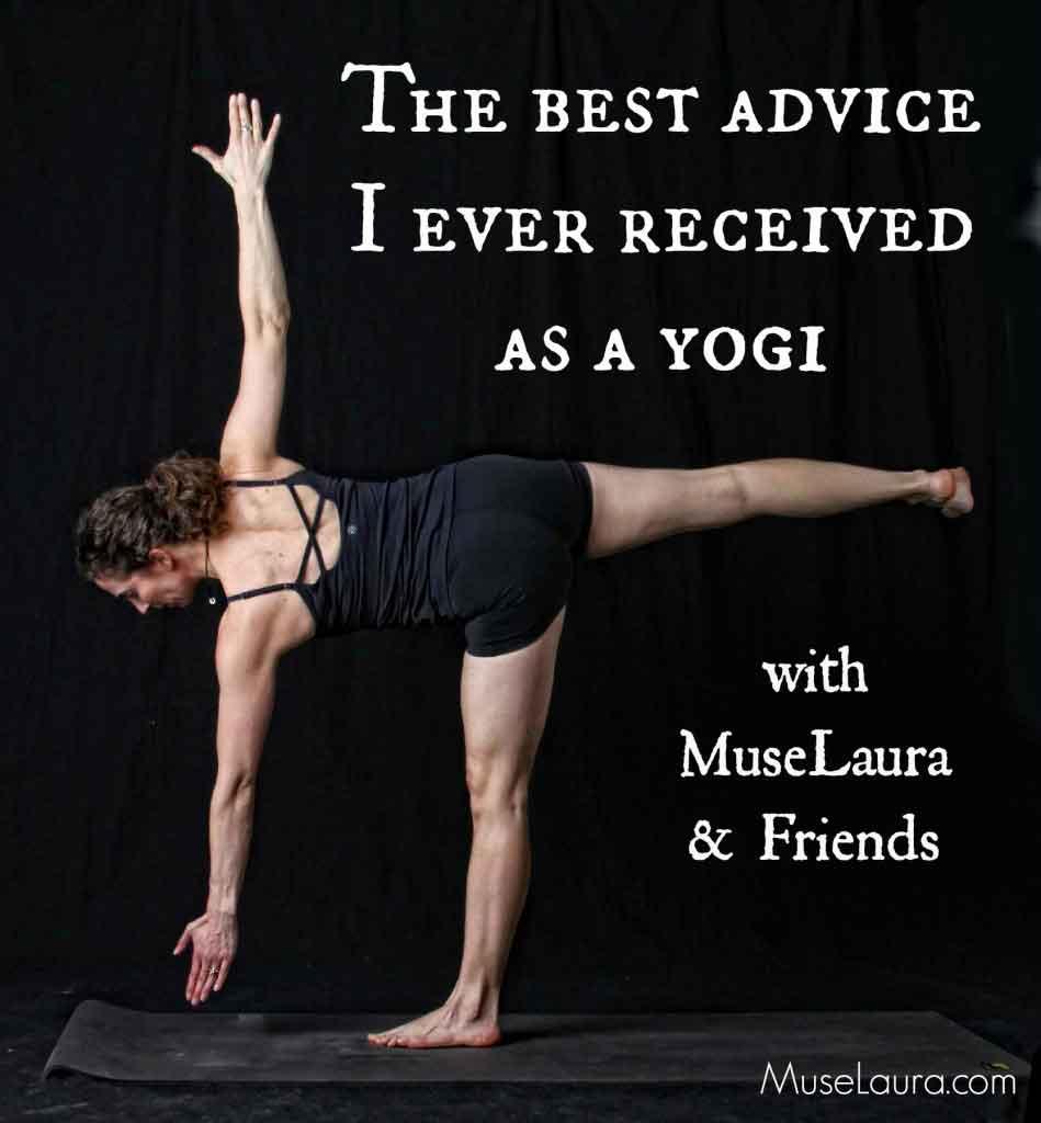 Best advice I ever received as a yogi