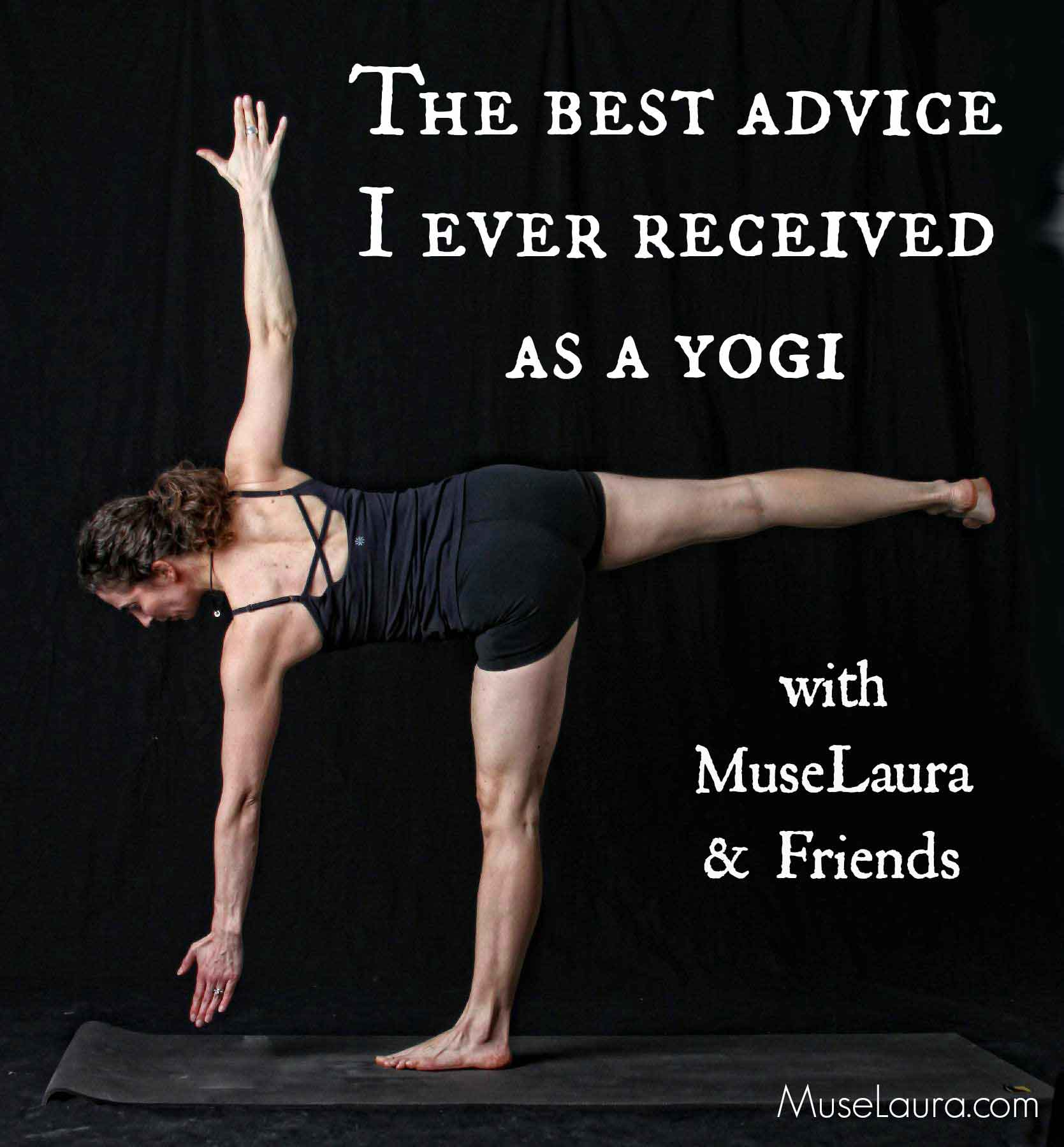 The Best Advice I Ever Received as a Yogi