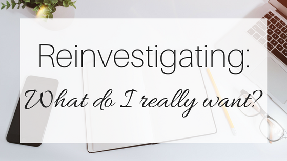My Inspirational Year #4: Reinvestigating What do I Want?