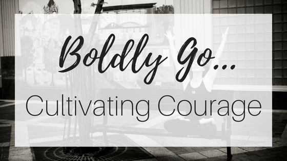 Cultivate Courage: Boldly Go [Podcast + Download]