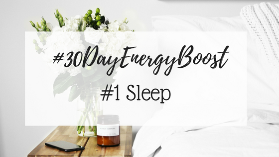 #30DayEnergyBoost: Week #1 Sleep