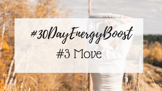 #30DayEnergyBoost: Week #3 Move