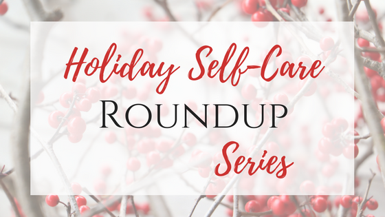 Holiday Self-Care Roundup