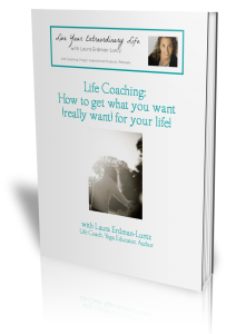 Life Coaching with Laura: How to get what you really want for your life.