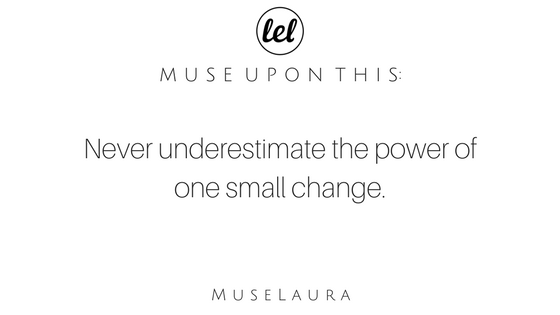 Musing: The Power of One Small Change