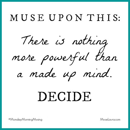 Musing: Decide | Life Coaching with Laura