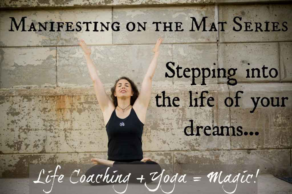 Manifesting on the Mat | Life Coaching with MuseLaura